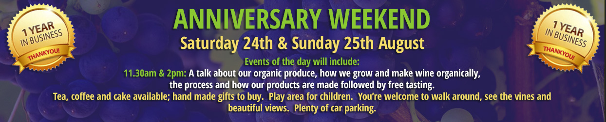 Sunnyhill Vineyard, Anniversary weekend, 24th and 25th August